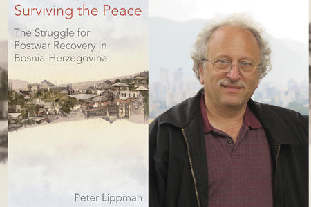 Cover of the book Surviving the Peace: The Struggle for Postwar Recovery in Bosnia-Herzegovina and photo of its author, Seattle carpenter Peter Lippman.